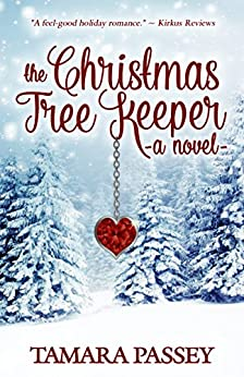The Christmas Tree Keeper: A Novel (A Shafer Farm Romance Book 1) by [Passey, Tamara]