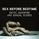 Sex Before Bedtime: Erotic Adventure and Sensual Sounds - Wonderful Music for Tantra, Sexual Body Massage, Hot Bath with Turkish Music