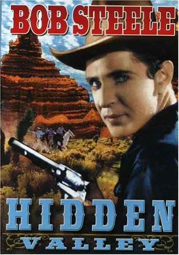 DVD : Bob Steele - Hidden Valley (Black & White)
