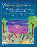 img - for Living Literature: Using Children's Literature to Support Reading and Language Arts by Wendy C. Kasten (2004-11-14) book / textbook / text book