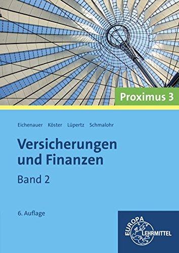 Versicherungen und Finanzen (Proximus 3): Band 2 Taschenbuch – 11. Mai 2015 Herbert Eichenauer Peter Köster Viktor Lüpertz Rolf Schmalohr