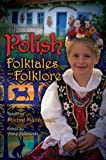 Polish Folktales and Folklore, Michal Malinowski and Anne Pellowski, 1591587239