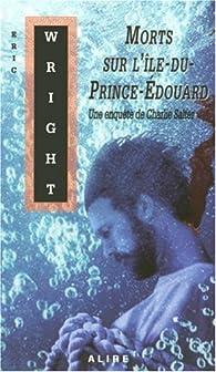 Charlie Salter, tome 5 : Morts sur l'Ile-du-Prince-Edouard par Eric Wright