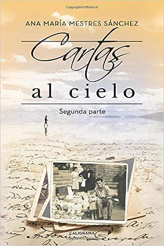 Cartas al Cielo II: Segunda parte (Spanish Edition): Ana ...