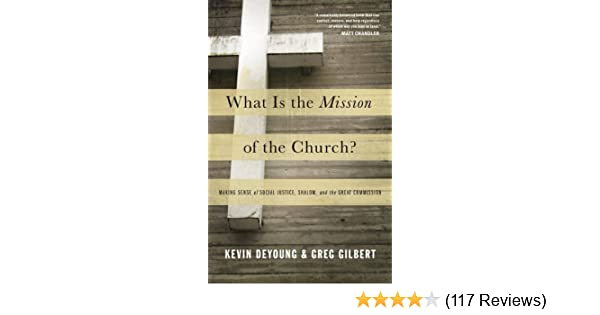 What is the mission of the church making sense of social justice what is the mission of the church making sense of social justice shalom and the great commission kindle edition by kevin deyoung fandeluxe Choice Image