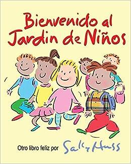 Bienvenido al Jardin de Ninos: Amazon.es: Huss, Sally: Libros