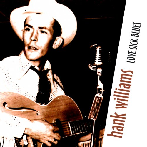 Hank Williams-Love Sick Blues (Blues Williams Lovesick Hank)
