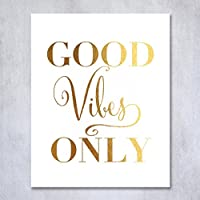 Good Vibes Only Gold Foil Decor Wall Art Print Inspirational Quote Metallic Poster 5 inches x 7 inches