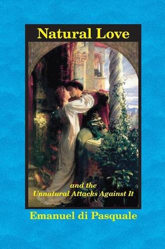 Natural Love, and the Unnatural Attacks Against It