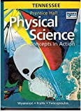 img - for Prentice Hall Physical Science - Concepts in Action - Tennessee Edition book / textbook / text book