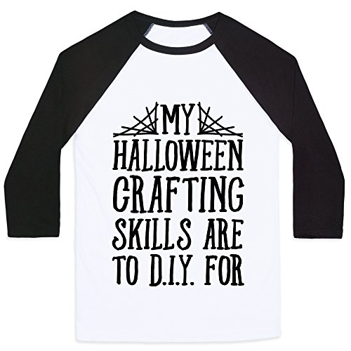 LookHUMAN My Halloween Crafting Skills are to D.I.Y. for White/Black XL Mens/Unisex Baseball Tee ()