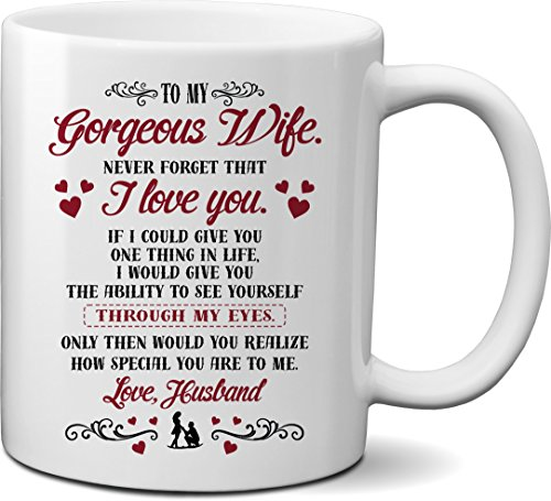 To My Wife Never Forget That I Love You Mug- Romantic Gift for Wife- Birthday, Valentine, Wedding Anniversary Gift Mug for Wife