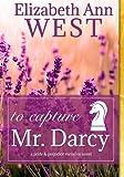 To Capture Mr. Darcy - LP: A Pride and Prejudice Variation Novel