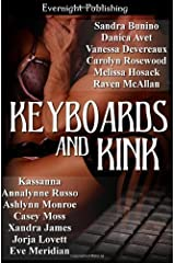 Keyboards and Kink by Bunino, Sandra, Avet, Danica, Devereaux, Vanessa, Rosewood, (2012) Paperback Paperback