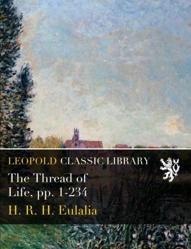 The Thread of Life, pp. 1-234