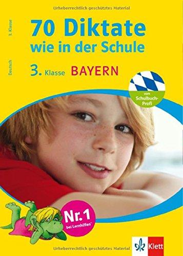 70 Diktate wie in der Schule: 3. Klasse Bayern