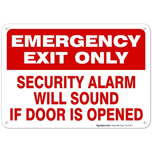 Emergency Exit Only Sign, Security Alarm Will Sound If Door Opened Sign, 10x7 Rust Free Aluminum, Weather/Fade Resistant, Easy Mounting, Indoor/Outdoor Use, Made in USA by SIGO SIGNS