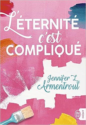 L'éternité, c'est compliqué - Jennifer Armentrout