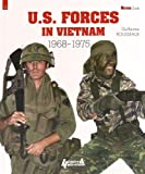 U.S. Forces in Vietnam: 1968-1975 (Militaria Guides)