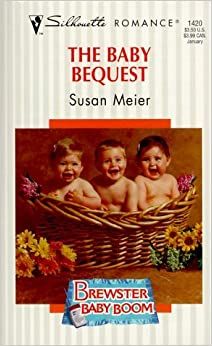 Baby Bequest (Brewster Baby Boom) by Susan Meier (2000-01-01)