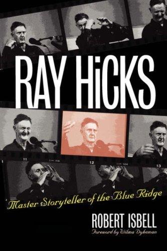 Ray Hicks: Master Storyteller of the Blue Ridge by Robert Isbell (2001-04-02)