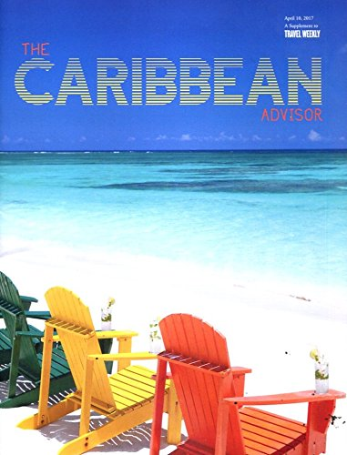 THE CARIBBEAN ADVISOR APRIL 10, 2017 /TRAVEL AGENT INSIDE INFORMATION