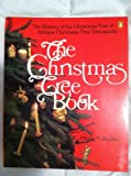img - for The Christmas Tree Book: The History of the Christmas Tree And Antique Christmas Tree Ornaments by Phillip V. Snyder (1983-10-27) book / textbook / text book