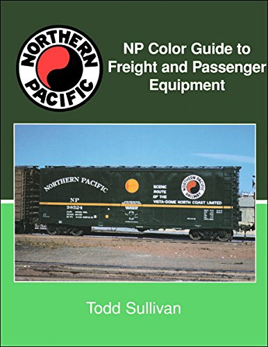 NP (Northern Pacific) Color Guide to Freight and Passenger Equipment