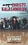 Christ and the Kalashnikov, Paul Alkazraji and Ian Loring, 0551032626