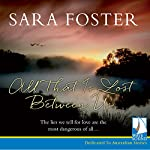 All That Is Lost Between Us | Sara Foster