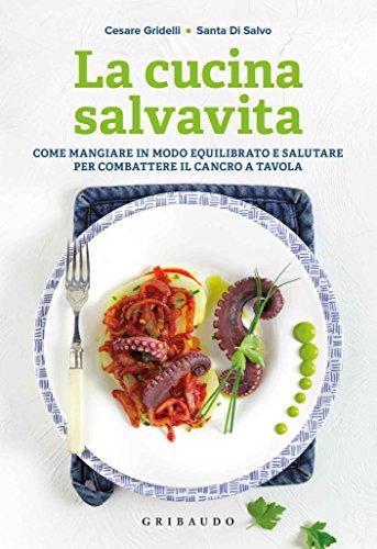 Tavola Da Mangiare.Amazon Com La Cucina Salvavita Come Mangiare In Modo