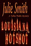 Front cover for the book Louisiana Hotshot by Julie Smith