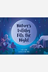 Nature's Lullaby Fills the Night Hardcover