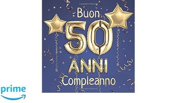 Auguri Buon Compleanno 50 Anni Video.Buon Compleanno 50 Anni Il Libro D Oro Dei Miei 50 Anni