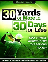 Golf Fitness: 30 Yards or More in 30 Days or Less (English Edition)