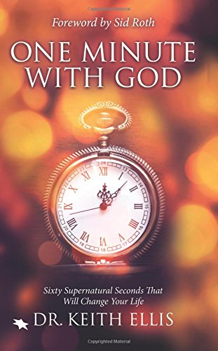 One Minute With God: Sixty Supernatural Seconds that will Change Your Life ebook
