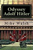 img - for Odyssey Adolf Hitler: The Remarkable Life of Europe s Redeemer book / textbook / text book