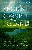 The Secret Gospel of Ireland, James Behan and Leo Behan, 0985458305