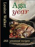 Aga Year: 365 Seasonal Recipes