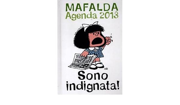 Sono indignata. Mafalda. Agenda 2013: 9788862127356: Amazon ...