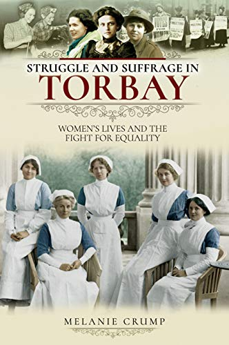 Struggle and Suffrage in Torbay: Women's Lives and the Fight for Equality