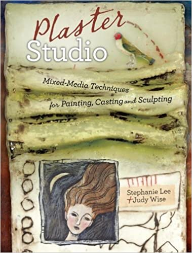 Plaster Studio: Mixed-Media Techniques for Painting, Casting