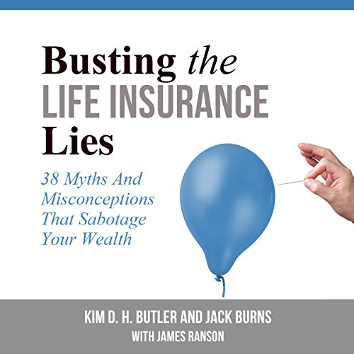 Busting the Life Insurance Lies: 38 Myths and Misconceptions That Sabotage Your Wealth by Authors Unite