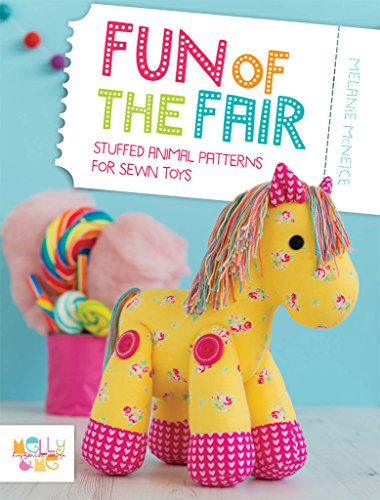 Fun of the Fair: Stuffed Animal Patterns for Sewn Toys (Toy Soft Pattern)