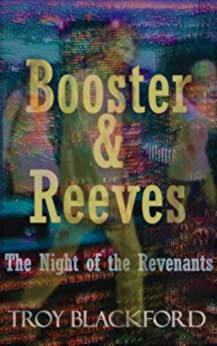Booster & Reeves: The Night of the Revenants by [Blackford, Troy]