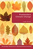 Postmodern Climate Change, Glover, Leigh, 0415663776