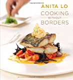 Cooking Without Borders, Anita Lo and Charlotte Druckman, 1584798920
