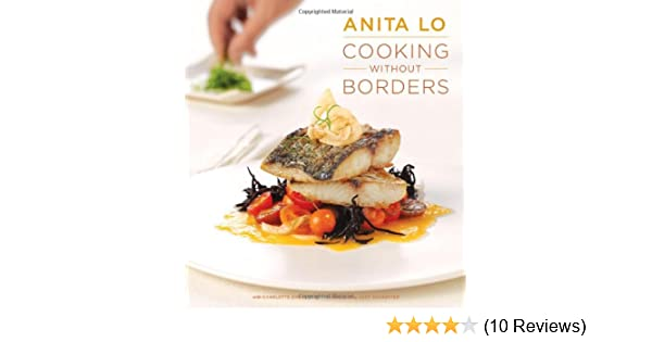 Cooking Without Borders Lo Anita Druckman Charlotte 9781584798927 Amazon Com Books
