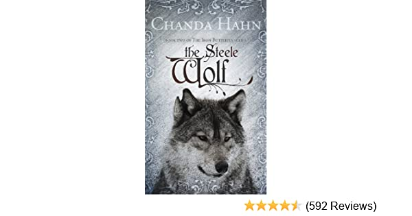 Amazon the steele wolf the iron butterfly series book 2 ebook amazon the steele wolf the iron butterfly series book 2 ebook chanda hahn kindle store fandeluxe Images