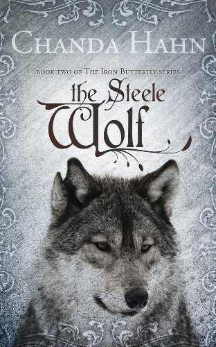 Amazon the steele wolf the iron butterfly series book 2 ebook the steele wolf the iron butterfly series book 2 by hahn chanda fandeluxe Images